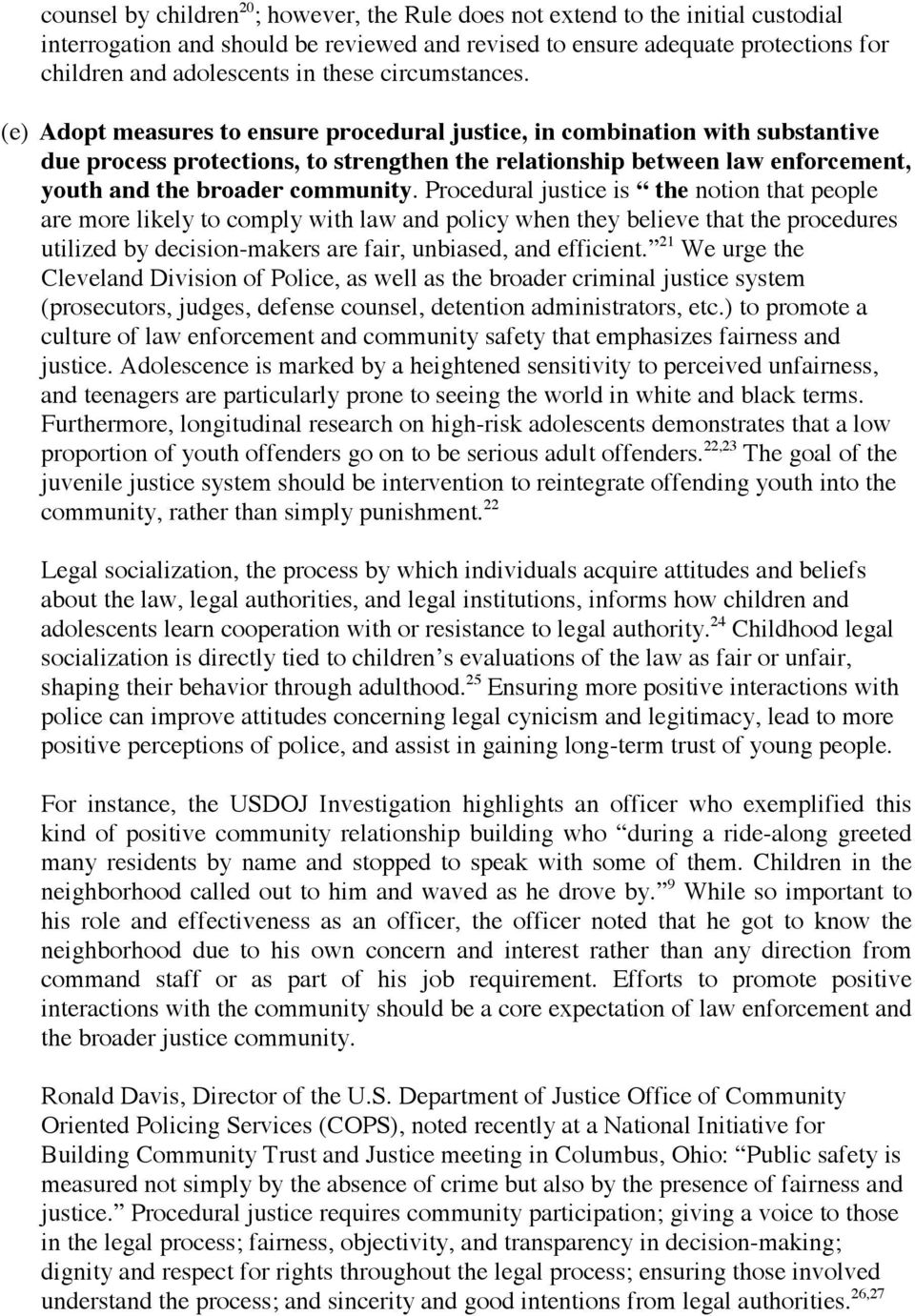 (e) Adopt measures to ensure procedural justice, in combination with substantive due process protections, to strengthen the relationship between law enforcement, youth and the broader community.