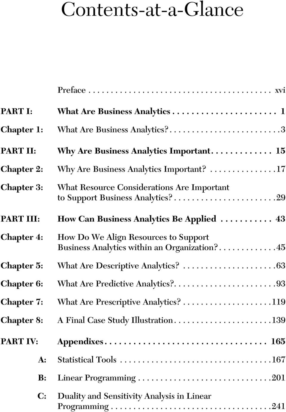 ...............17 Chapter 3: What Resource Considerations Are Important to Support Business Analytics?.......................29 PART III: How Can Business Analytics Be Applied.