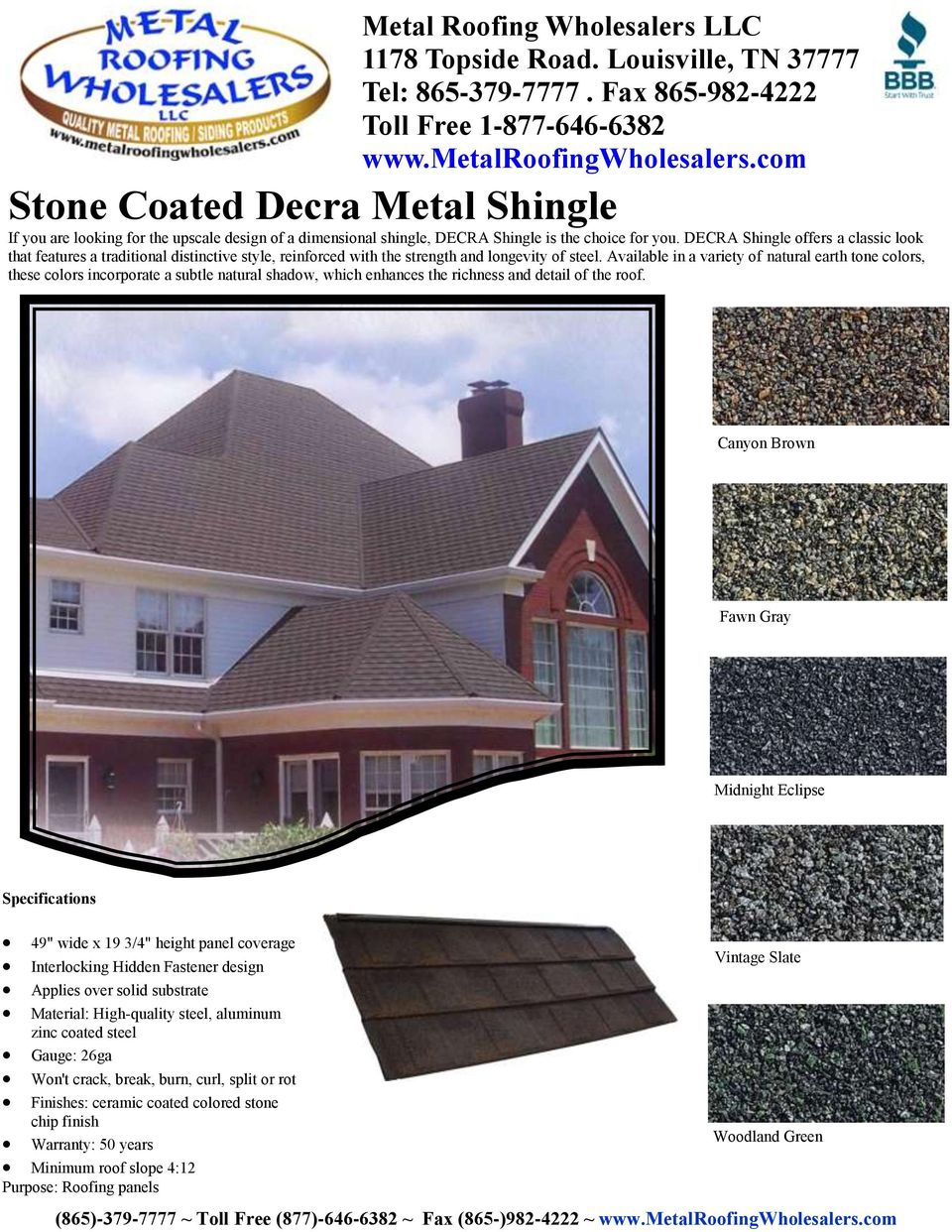 Available in a variety of natural earth tone colors, these colors incorporate a subtle natural shadow, which enhances the richness and detail of the roof.