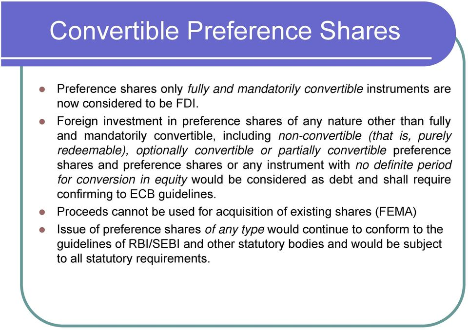 partially convertible preference shares and preference shares or any instrument with no definite period for conversion in equity would be considered as debt and shall require confirming to
