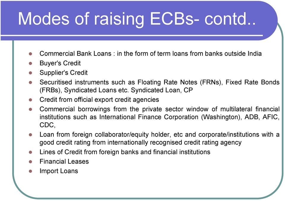 Bonds (FRBs), Syndicated Loans etc.
