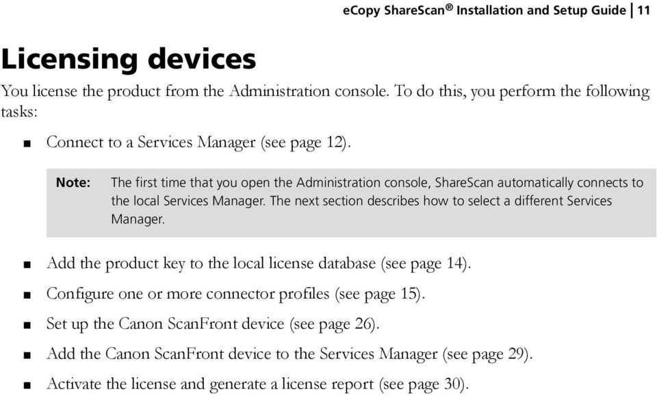 Note: The first time that you open the Administration console, ShareScan automatically connects to the local Services Manager.
