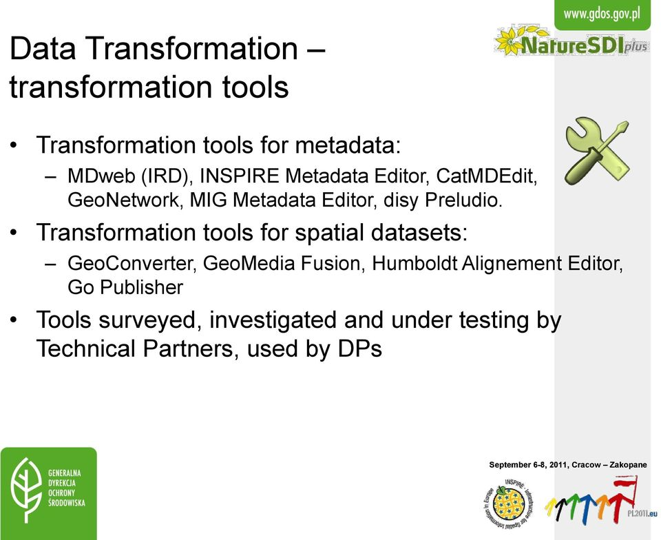 Transformation tools for spatial datasets: GeoConverter, GeoMedia Fusion, Humboldt