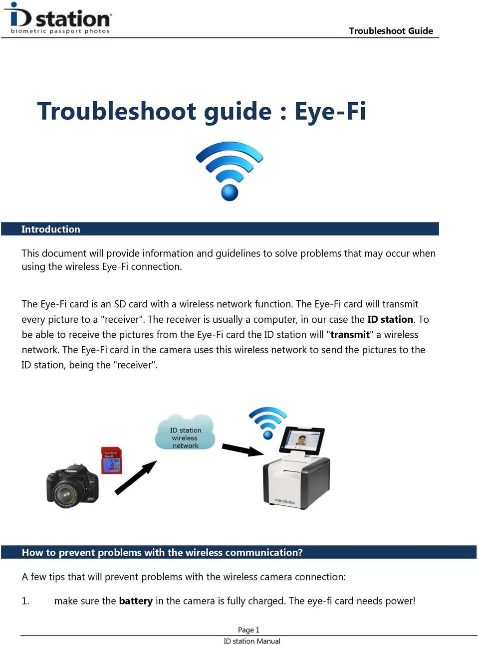 "To be able to receive the pictures from the Eye-Fi card the ID station will ""transmit"" a wireless network."