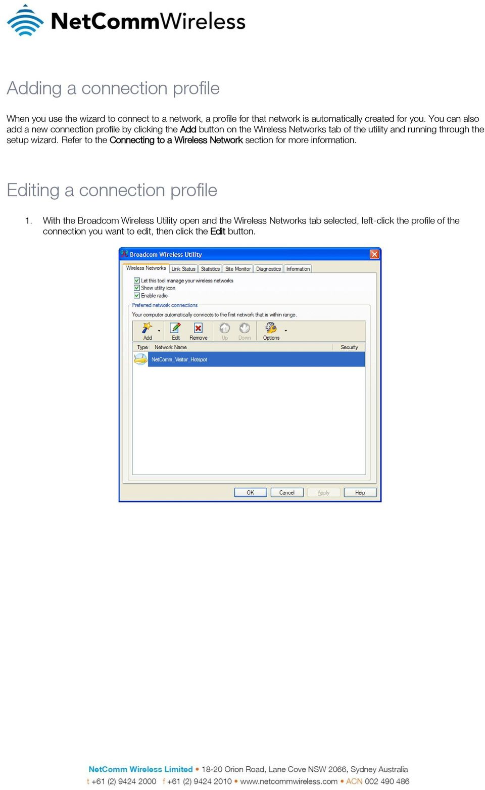setup wizard. Refer to the Connecting to a Wireless Network section for more information. Editing a connection profile 1.