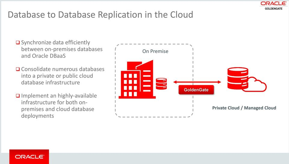 into a private or public cloud database infrastructure Implement an highly-available
