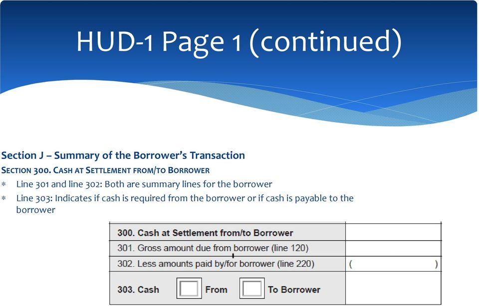CASH AT SETTLEMENT FROM/TO BORROWER Line 301 and line 302: Both are