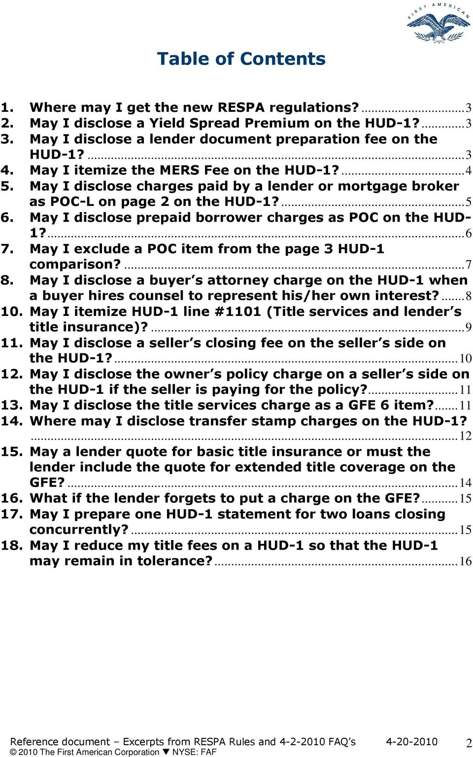 May I disclose prepaid borrower charges as POC on the HUD- 1?...6 7. May I exclude a POC item from the page 3 HUD-1 comparison?...7 8.