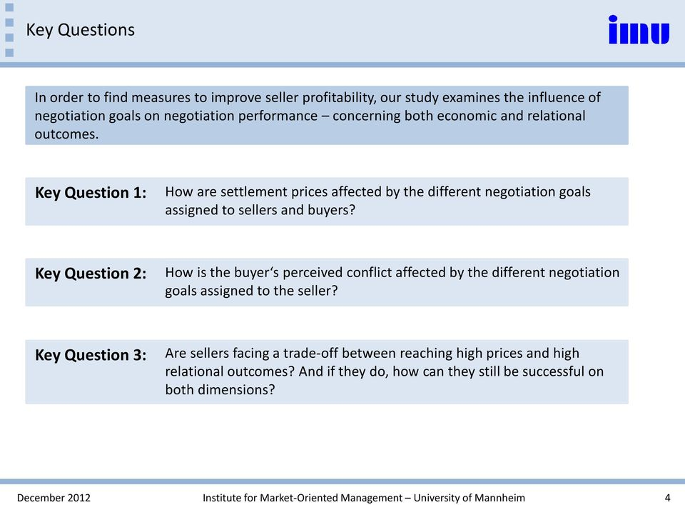 Key Question 2: How is the buyer s perceived conflict affected by the different negotiation goals assigned to the seller?