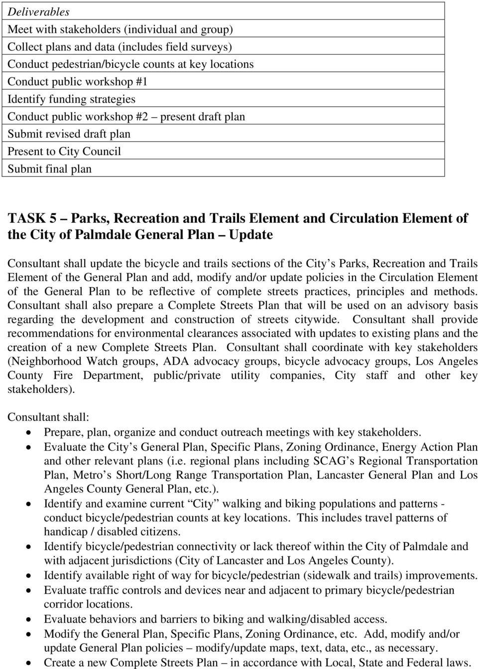 Palmdale General Plan Update Consultant shall update the bicycle and trails sections of the City s Parks, Recreation and Trails Element of the General Plan and add, modify and/or update policies in