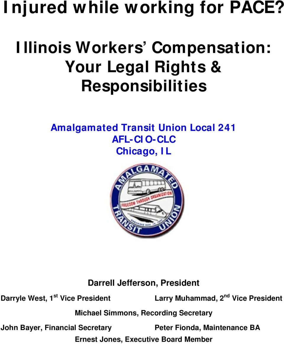 Local 241 AFL-CIO-CLC Chicago, IL Darrell Jefferson, President Darryle West, 1 st Vice President