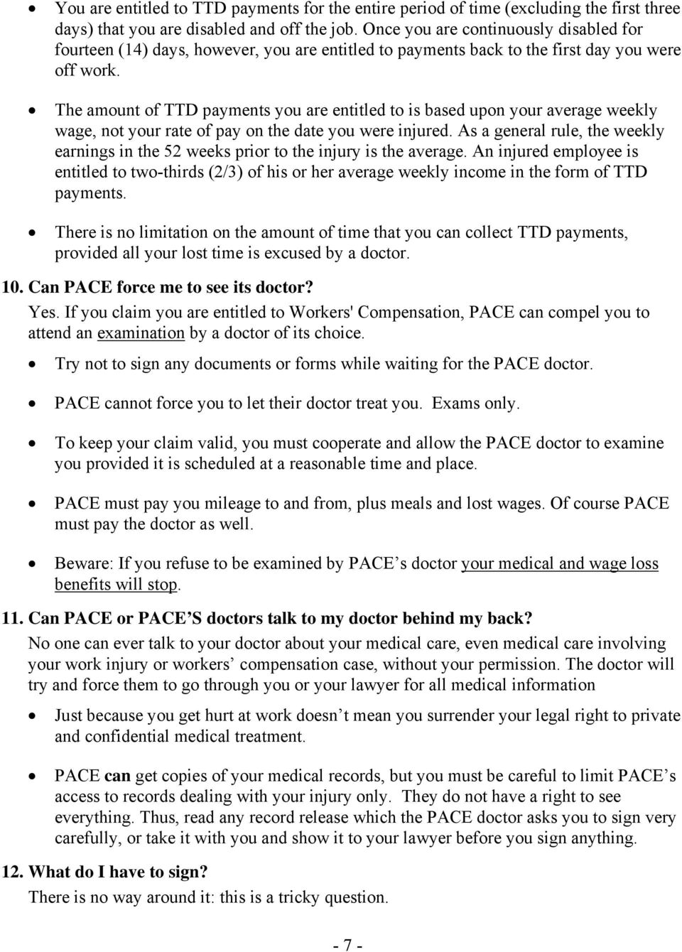 The amount of TTD payments you are entitled to is based upon your average weekly wage, not your rate of pay on the date you were injured.