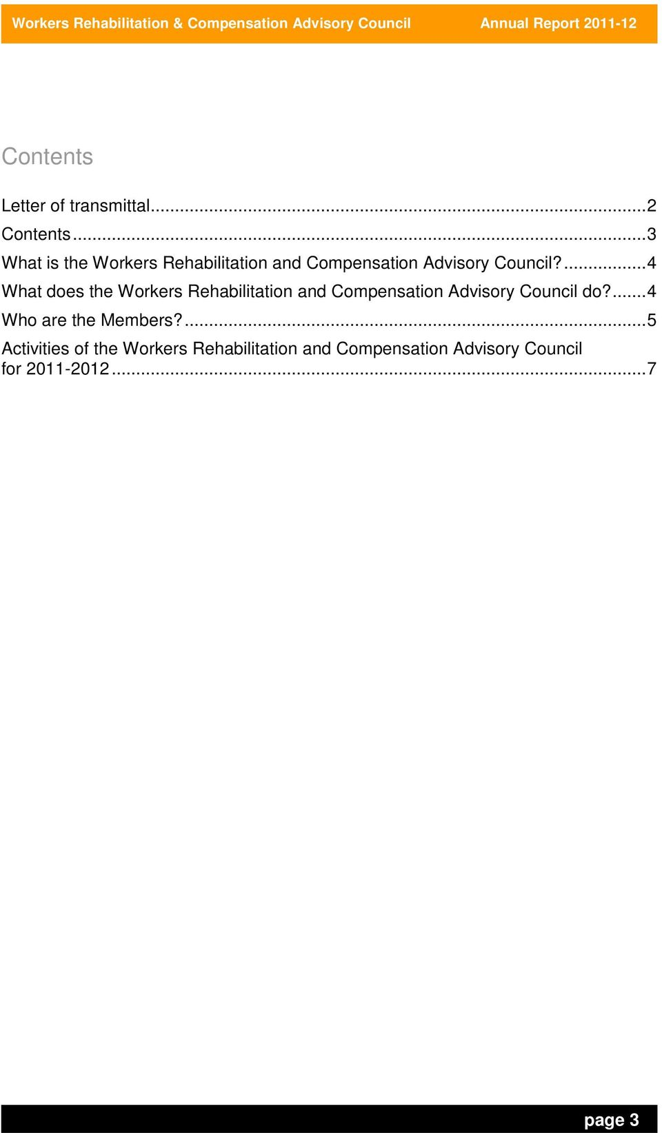 ...4 What does the Workers Rehabilitation and Compensation Advisory Council do?