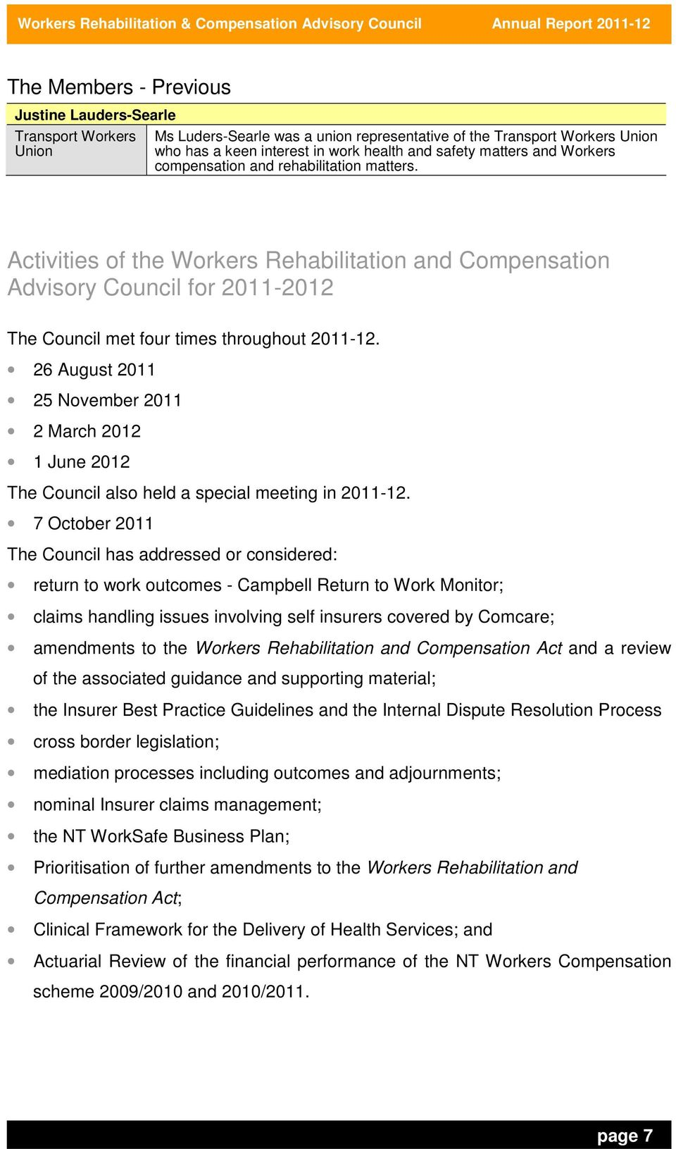 26 August 2011 25 November 2011 2 March 2012 1 June 2012 The Council also held a special meeting in 2011-12.