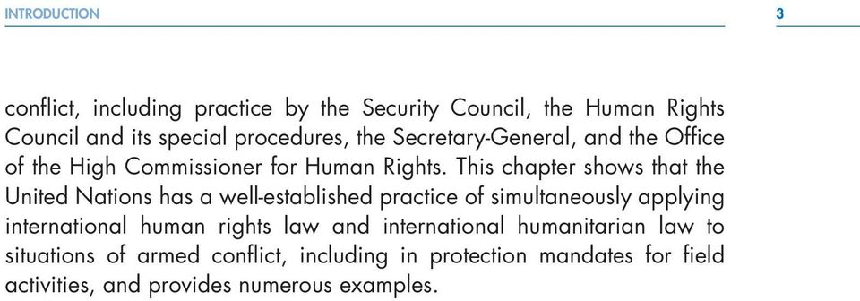 This chapter shows that the United Nations has a well-established practice of simultaneously applying international human