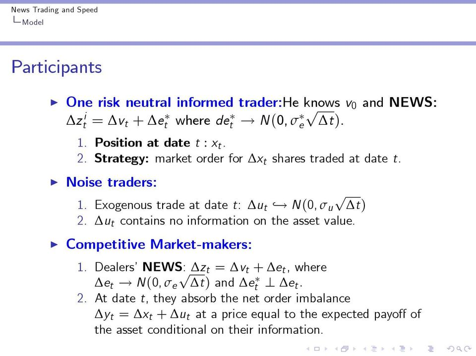 Exogenous trade at date t: u t N(0, σ u t) 2. u t contains no information on the asset value. Competitive Market-makers: 1.