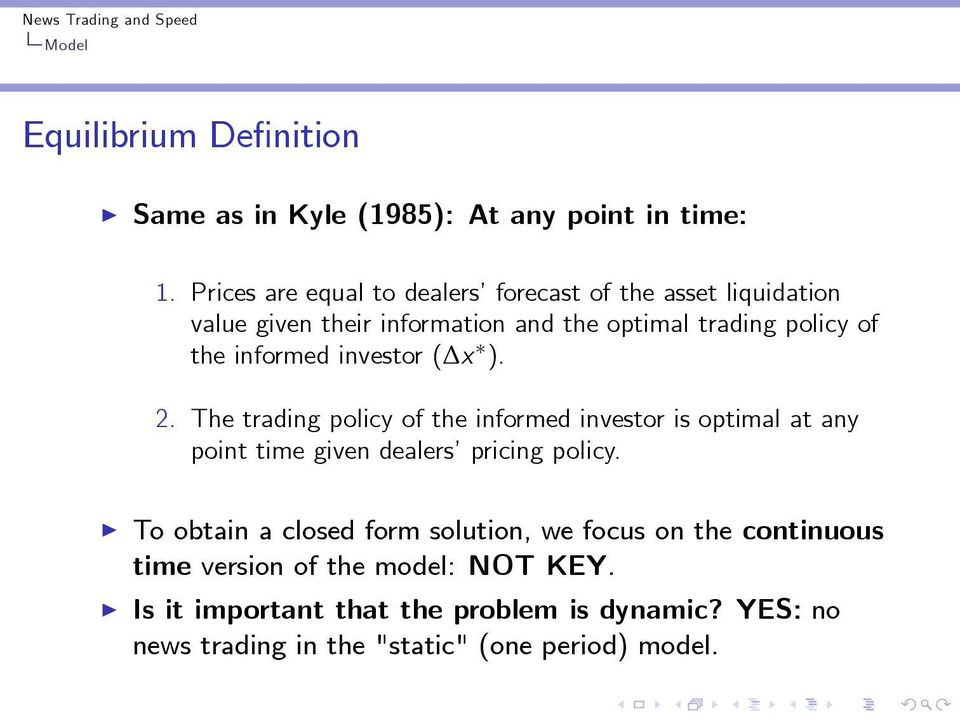 informed investor ( x ). 2. The trading policy of the informed investor is optimal at any point time given dealers pricing policy.