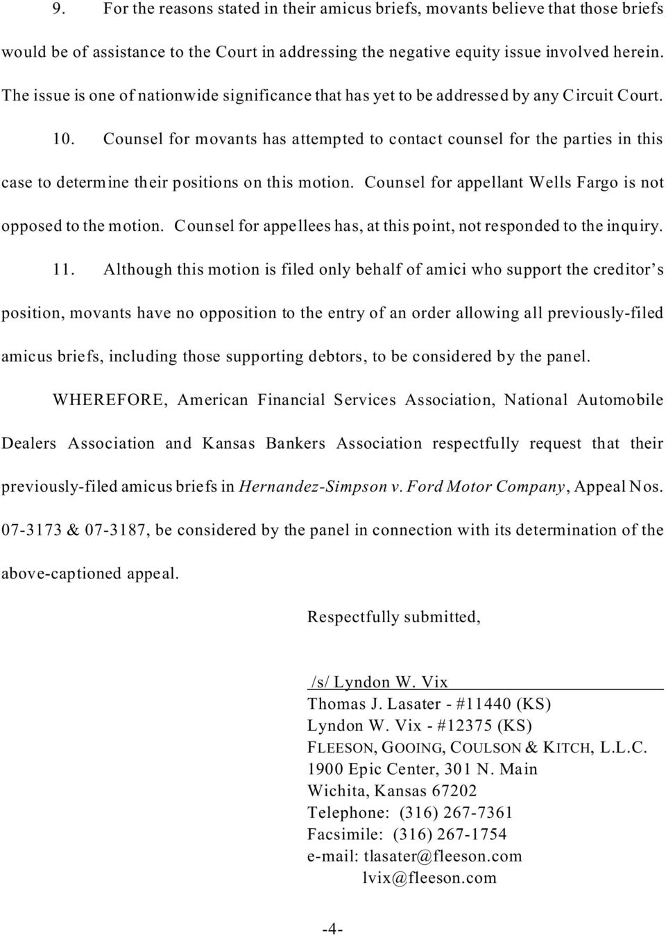 Counsel for movants has attempted to contact counsel for the parties in this case to determine their positions on this motion. Counsel for appellant Wells Fargo is not opposed to the motion.