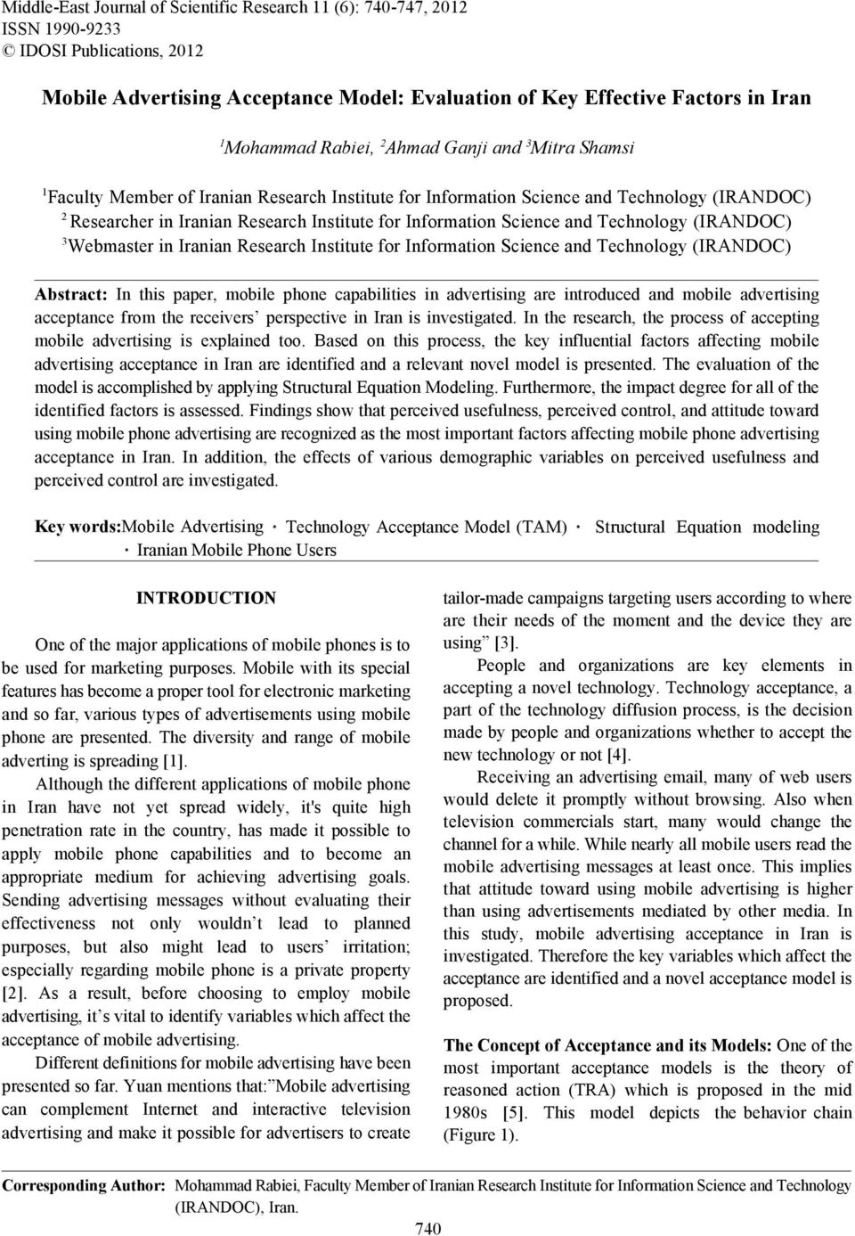 Information Science and Technology (IRANDOC) 3 Webmaster in Iranian Research Institute for Information Science and Technology (IRANDOC) Abstract: In this paper, mobile phone capabilities in