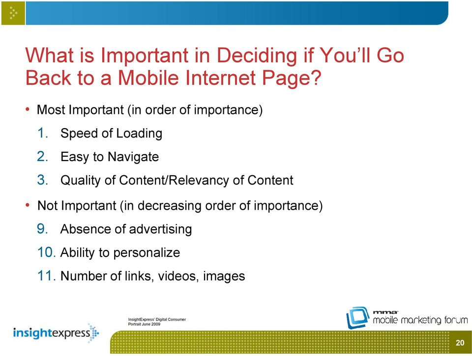 Quality of Content/Relevancy of Content Not Important (in decreasing order of importance) 9.