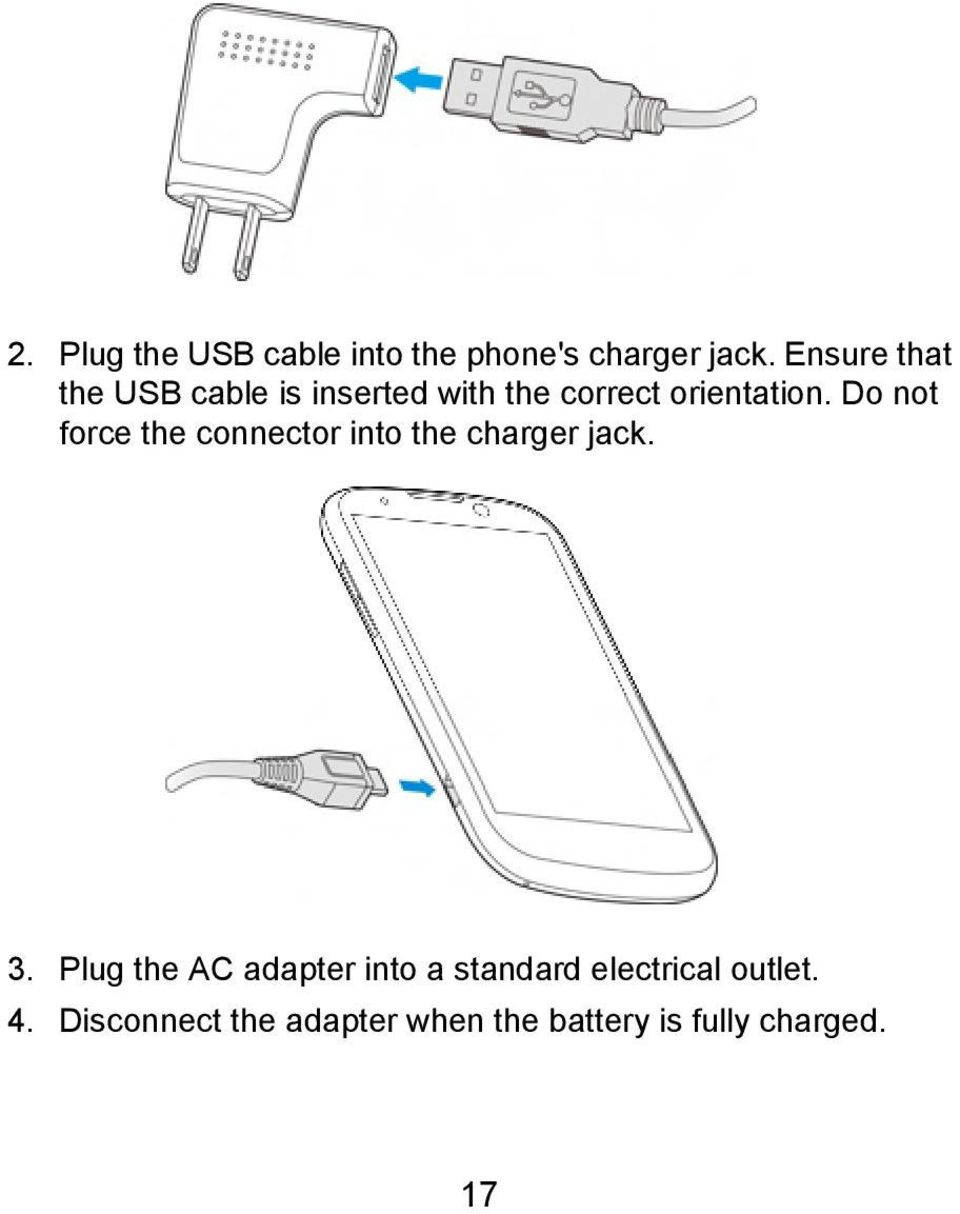 Do not force the connector into the charger jack. 3.