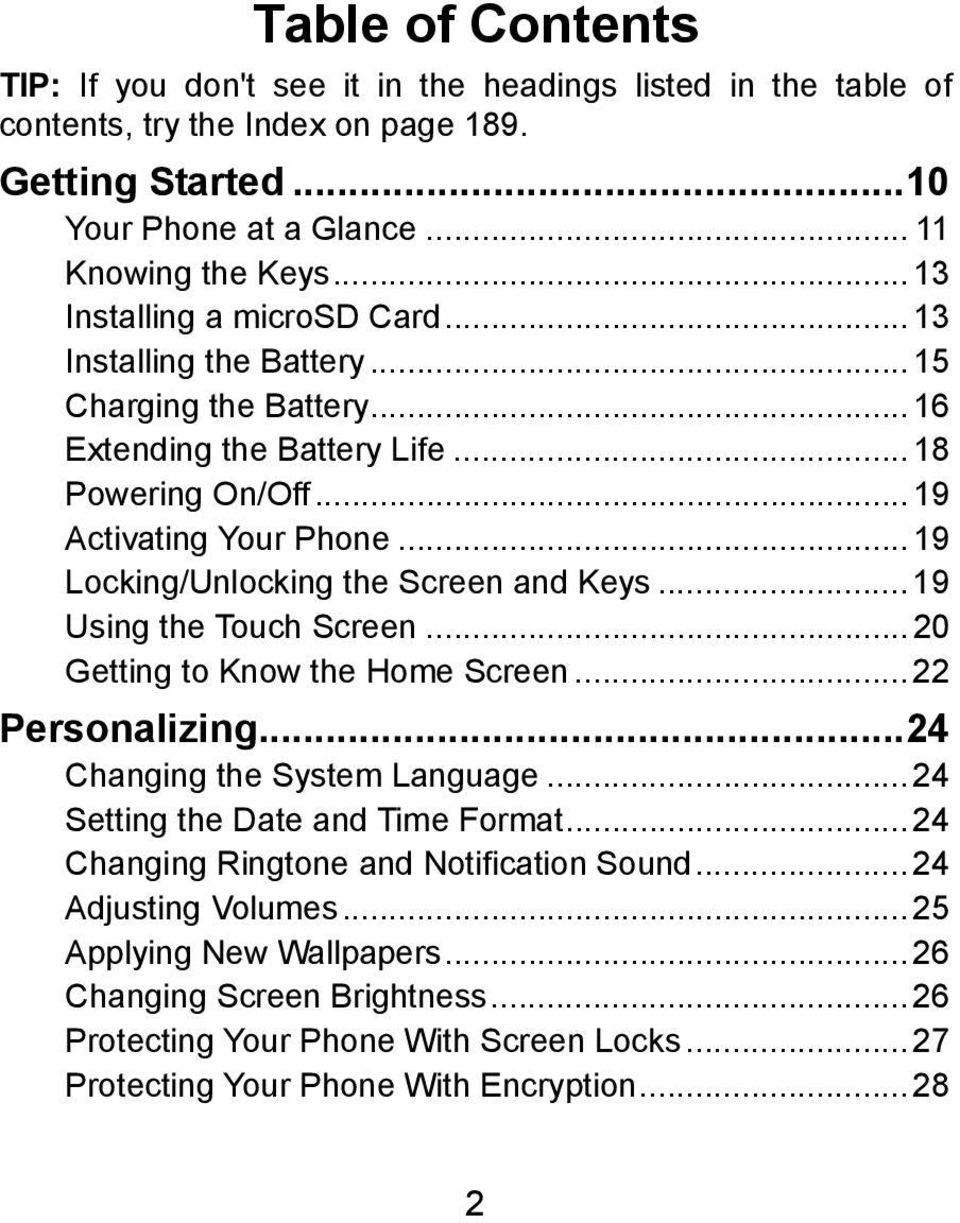 ..19 Locking/Unlocking the Screen and Keys...19 Using the Touch Screen...20 Getting to Know the Home Screen...22 Personalizing...24 Changing the System Language.