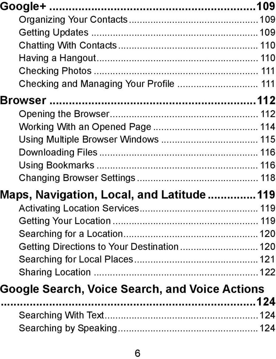 .. 116 Changing Browser Settings... 118 Maps, Navigation, Local, and Latitude...119 Activating Location Services... 119 Getting Your Location... 119 Searching for a Location.
