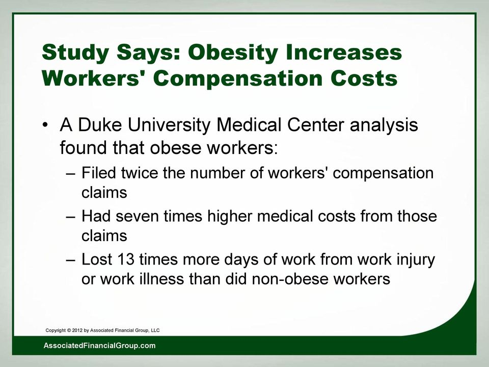 workers' compensation claims Had seven times higher medical costs from those