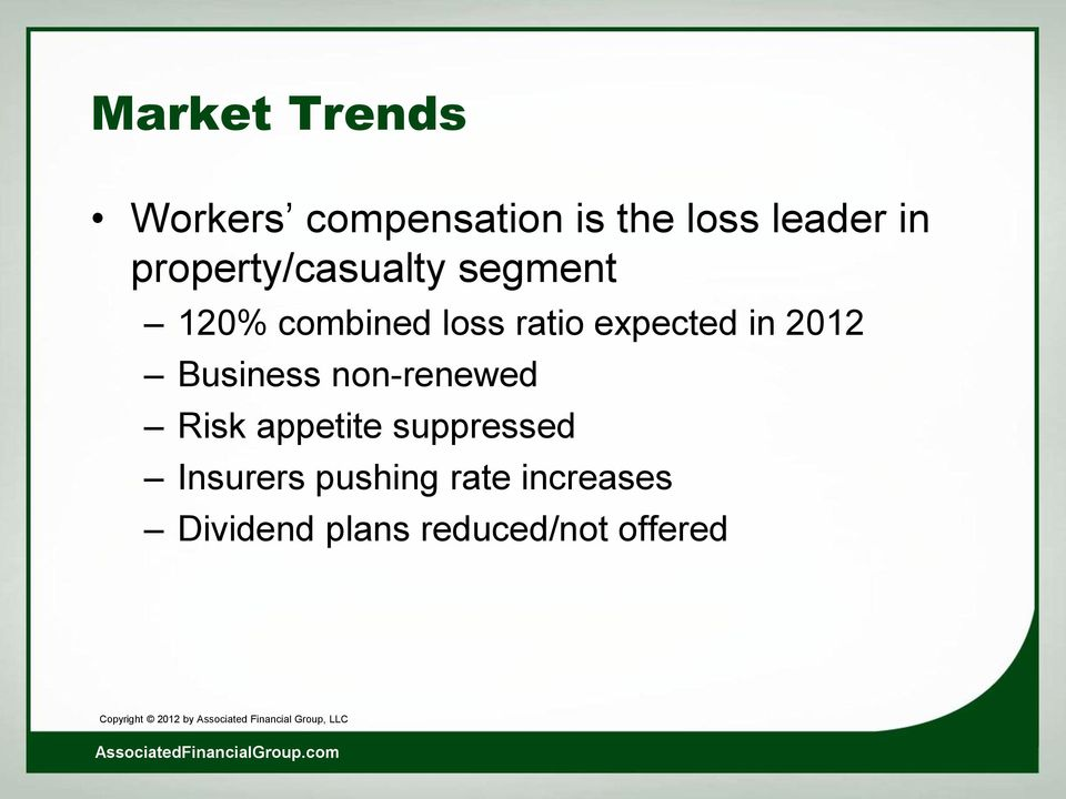 in 2012 Business non-renewed Risk appetite suppressed