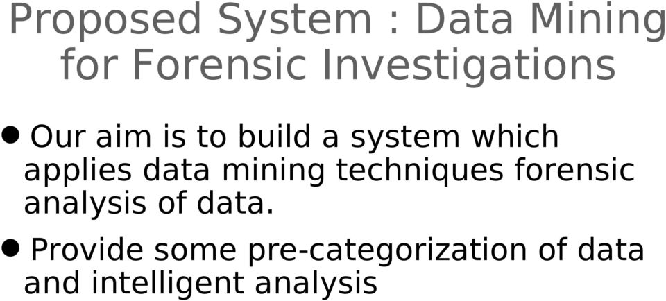 applies data mining techniques forensic analysis of