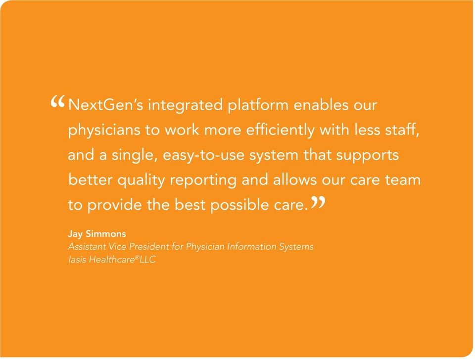 reporting and allows our care team to provide the best possible care.