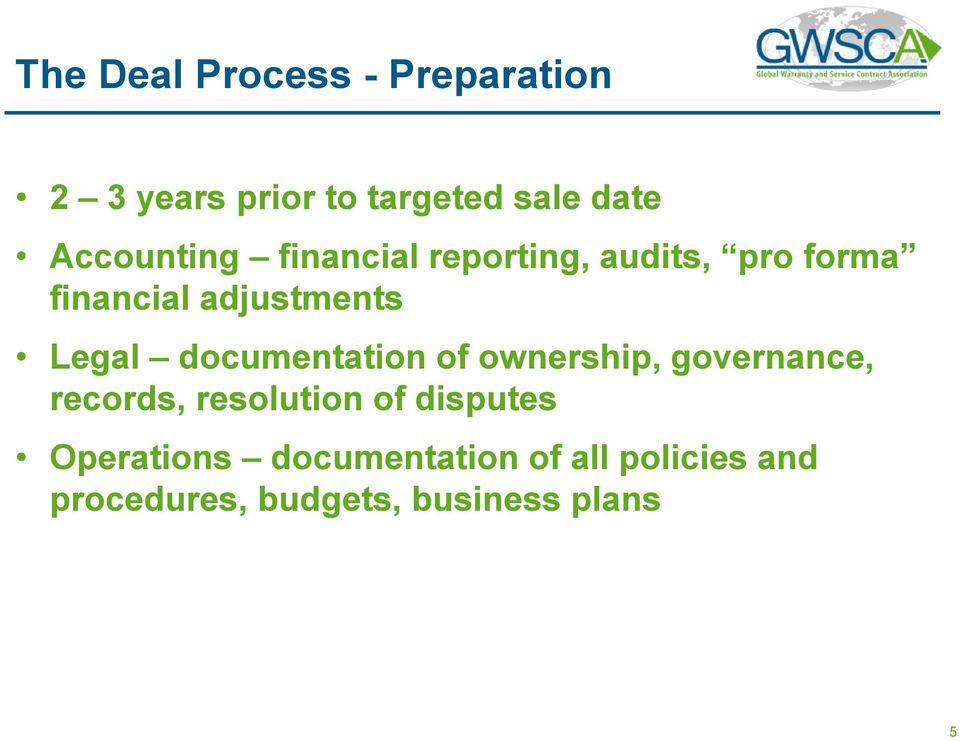 Legal documentation of ownership, governance, records, resolution of