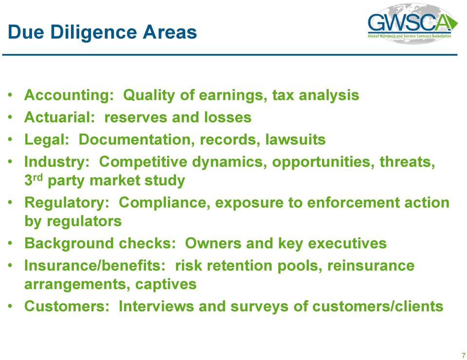 Regulatory: Compliance, exposure to enforcement action by regulators Background checks: Owners and key executives