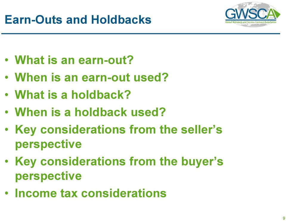 When is a holdback used?