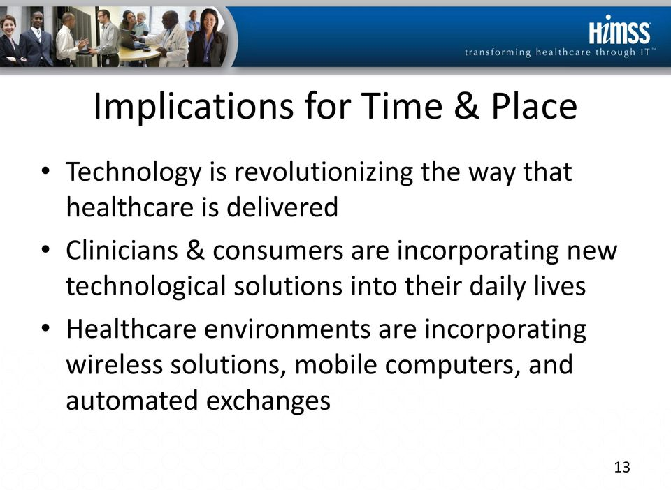 technological solutions into their daily lives Healthcare environments