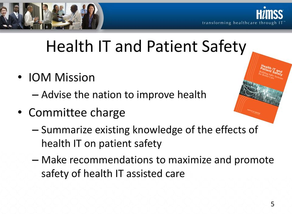 of the effects of health IT on patient safety Make