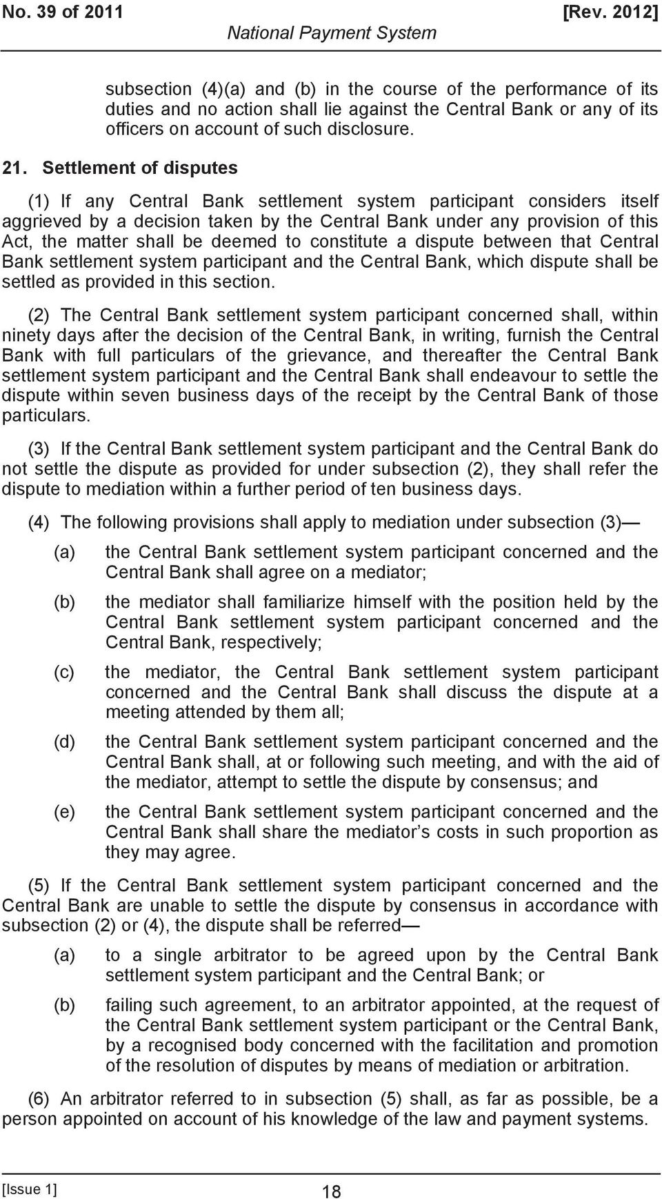 Settlement of disputes (1) If any Central Bank settlement system participant considers itself aggrieved by a decision taken by the Central Bank under any provision of this Act, the matter shall be