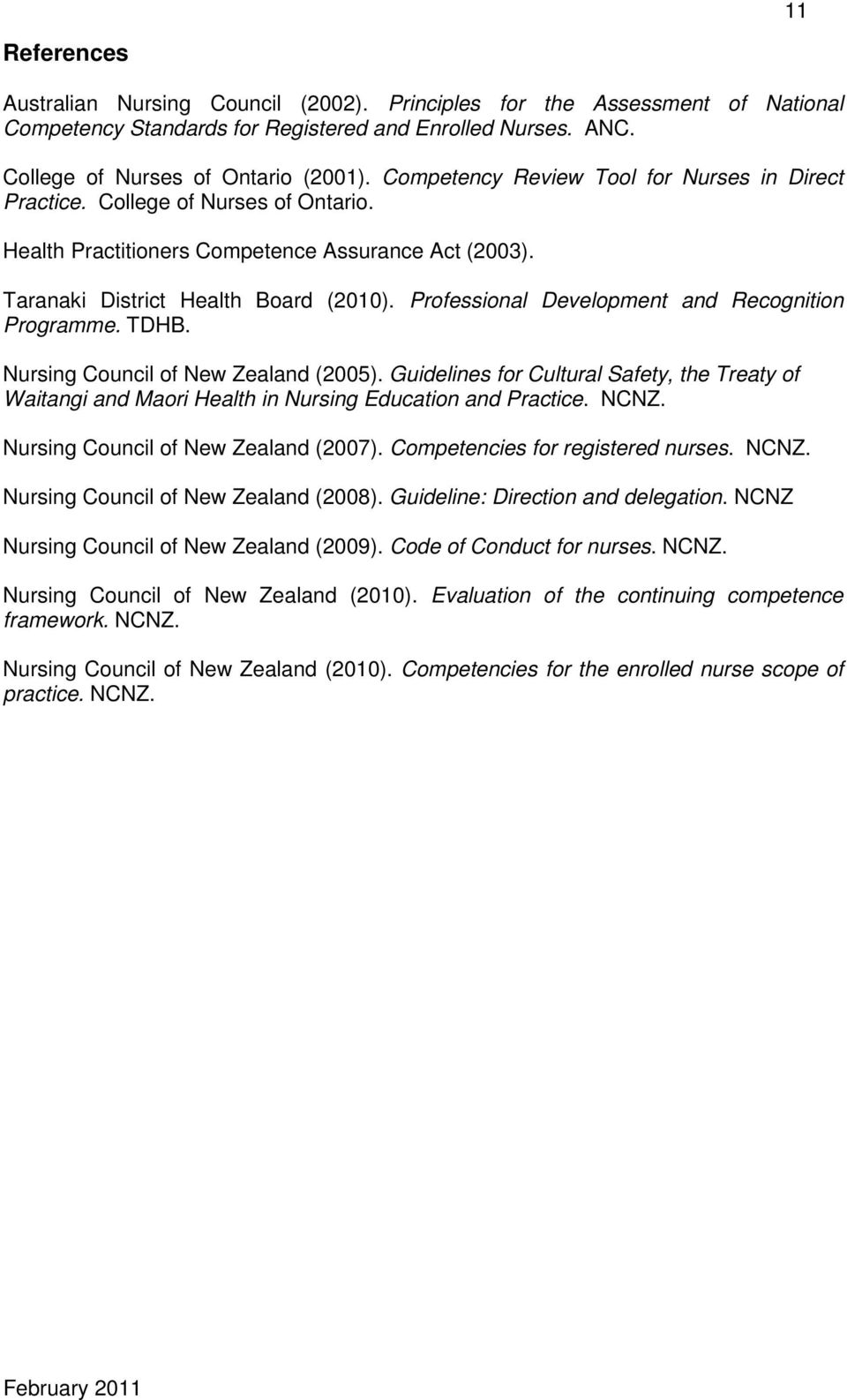 Professional Development and Recognition Programme. TDHB. Nursing Council of New Zealand (2005).