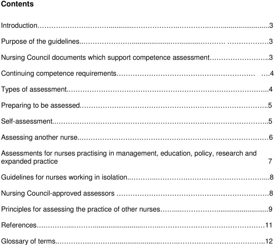. 6 Assessments for nurses practising in management, education, policy, research and expanded practice 7 Guidelines for nurses working in