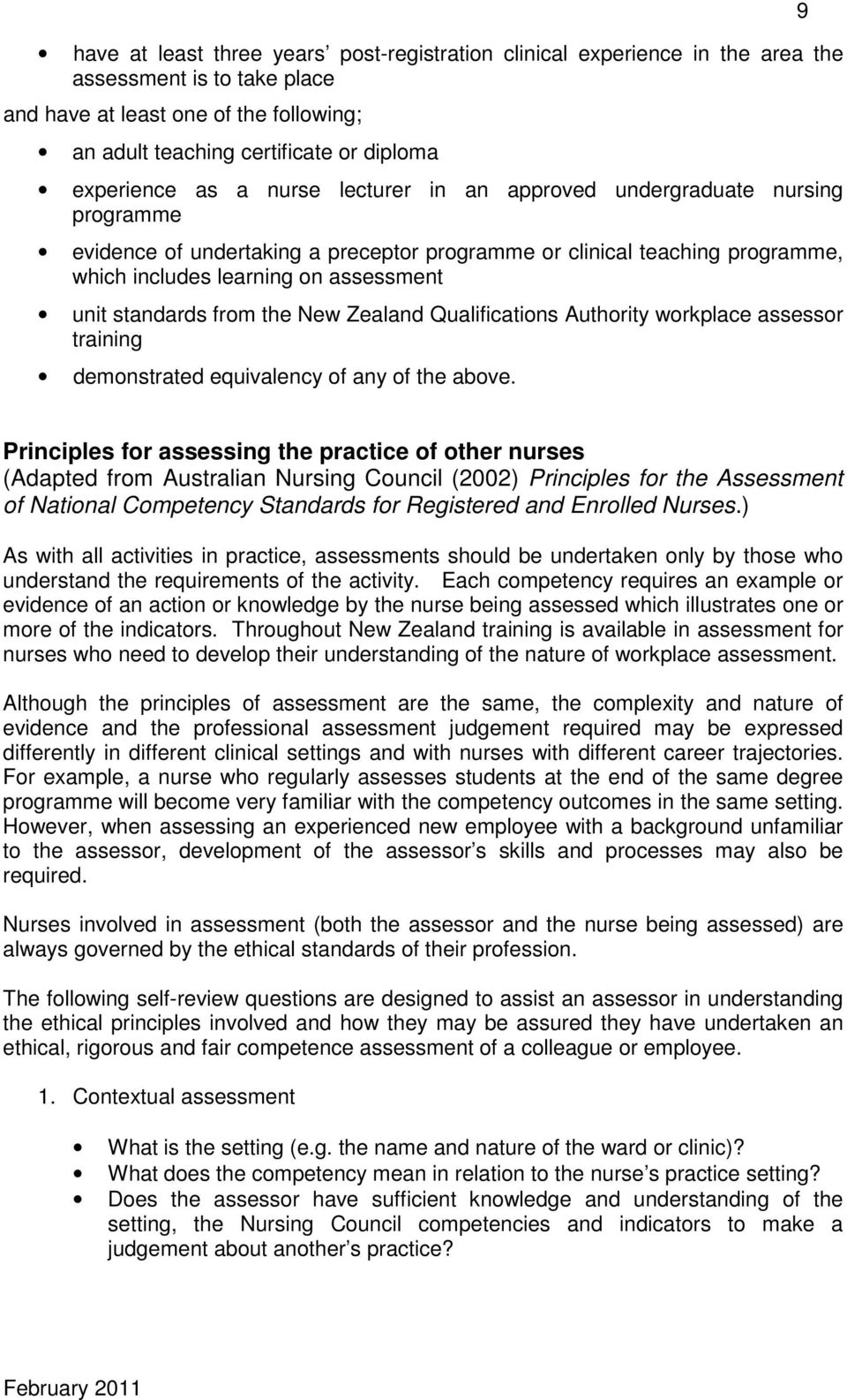 from the New Zealand Qualifications Authority workplace assessor training demonstrated equivalency of any of the above.