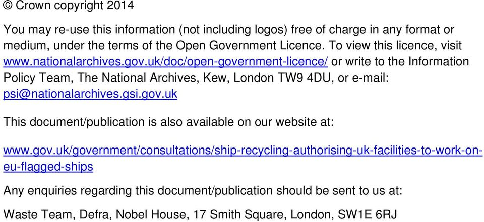 uk/doc/open-government-licence/ or write to the Information Policy Team, The National Archives, Kew, London TW9 4DU, or e-mail: psi@nationalarchives.gsi.gov.uk This document/publication is also available on our website at: www.