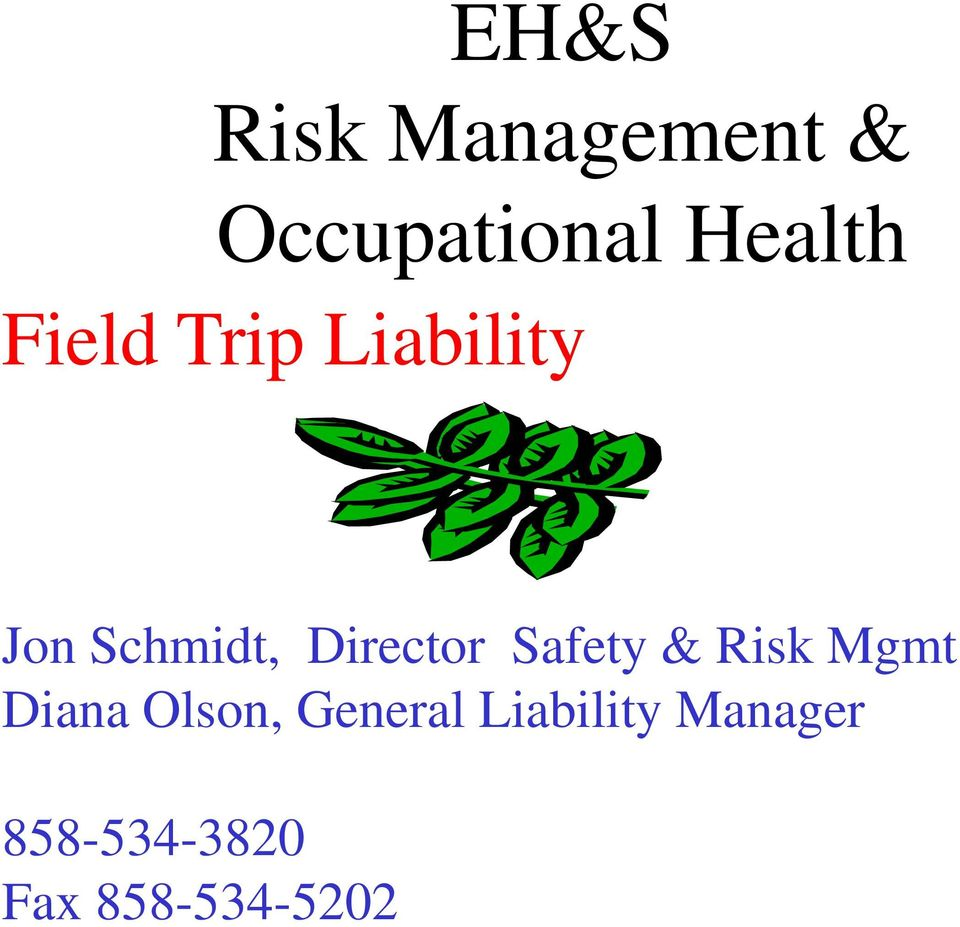 Safety & Risk Mgmt Diana Olson, General
