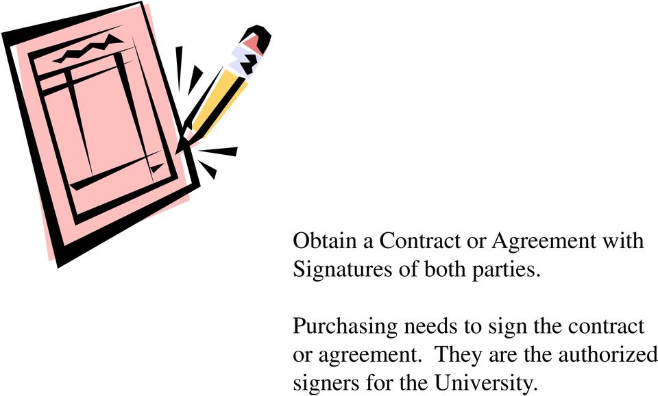 Purchasing needs to sign the contract or