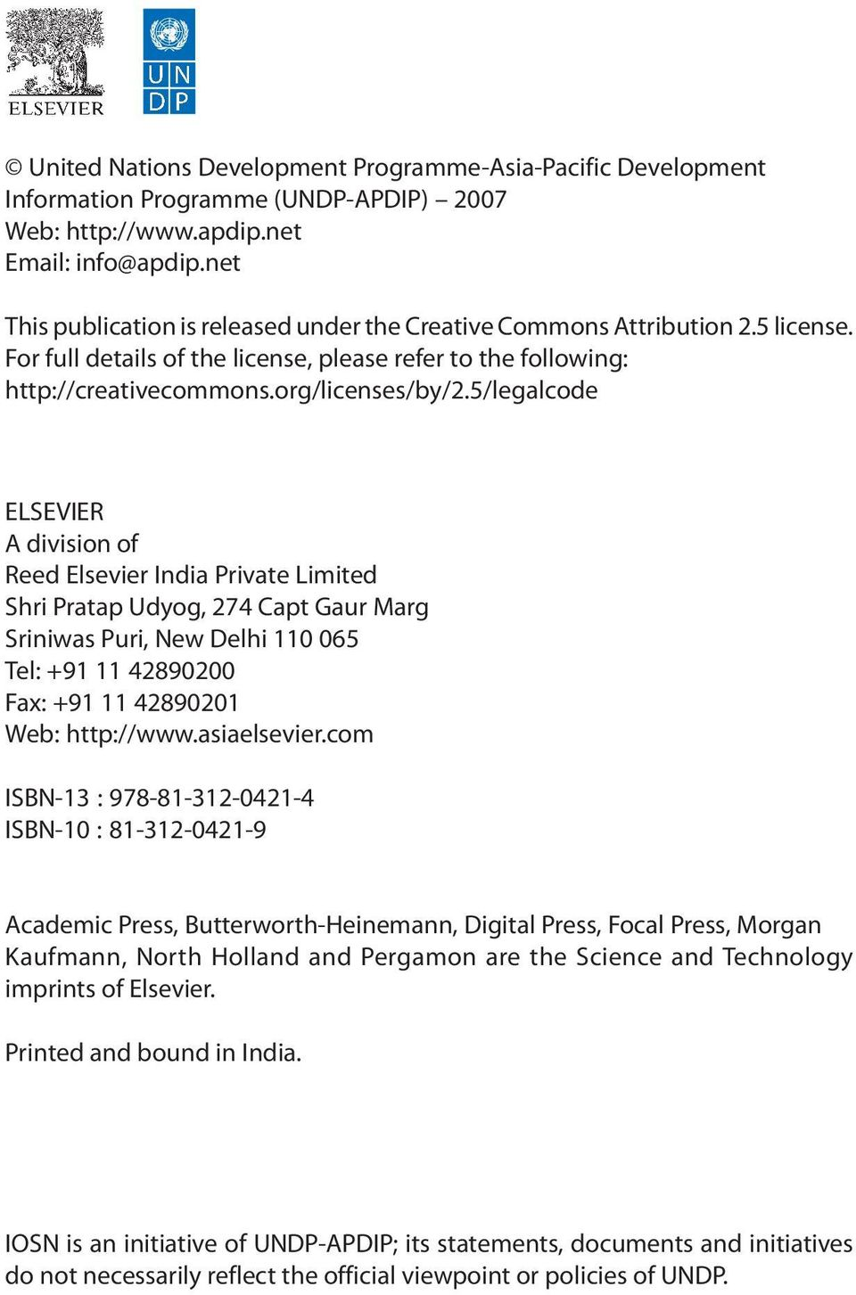 5/legalcode ELSEVIER A division of Reed Elsevier India Private Limited Shri Pratap Udyog, 274 Capt Gaur Marg Sriniwas Puri, New Delhi 110 065 Tel: +91 11 42890200 Fax: +91 11 42890201 Web: http://www.