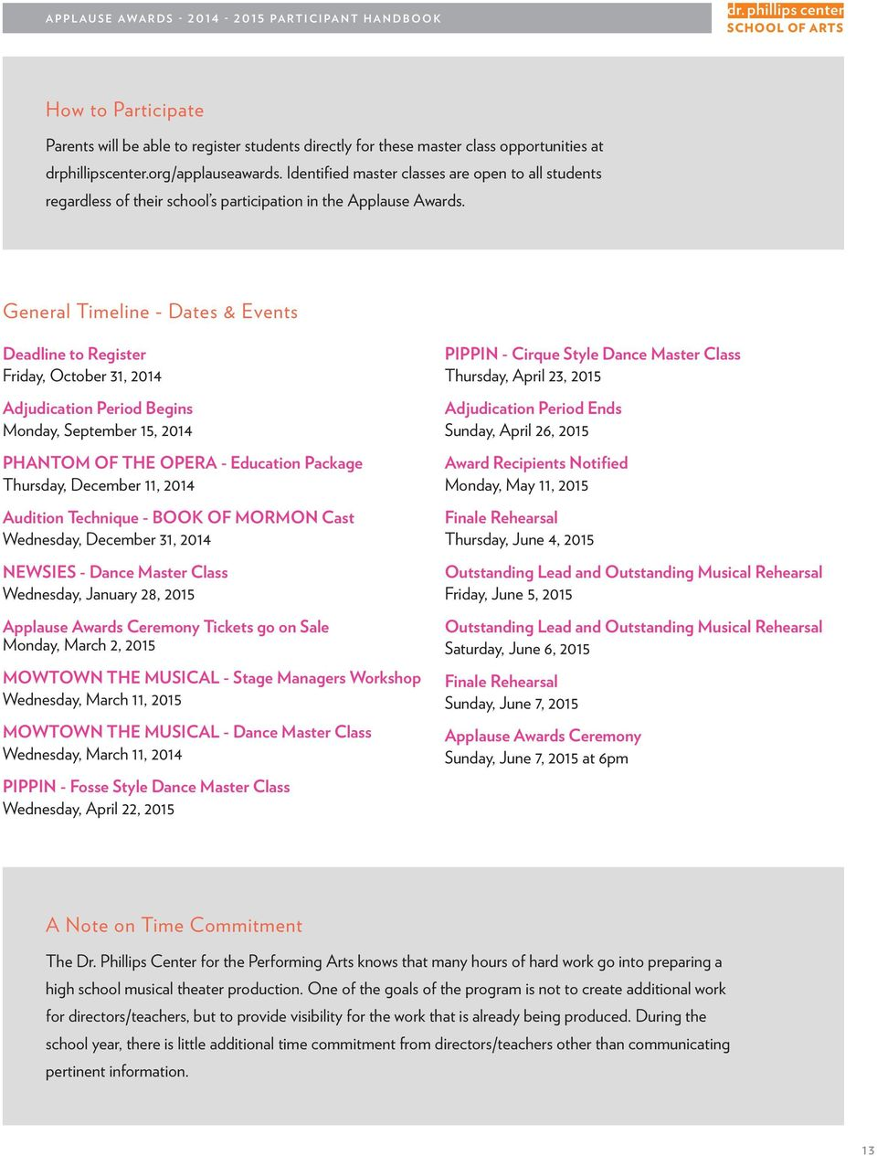 General Timeline - Dates & Events Deadline to Register Friday, October 31, 2014 Adjudication Period Begins Monday, September 15, 2014 PHANTOM OF THE OPERA - Education Package Thursday, December 11,