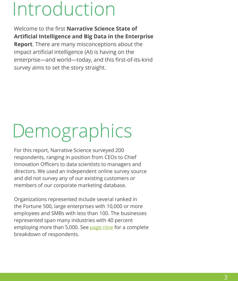 Demographics For this report, Narrative Science surveyed 200 respondents, ranging in position from CEOs to Chief Innovation Officers to data scientists to managers and directors.