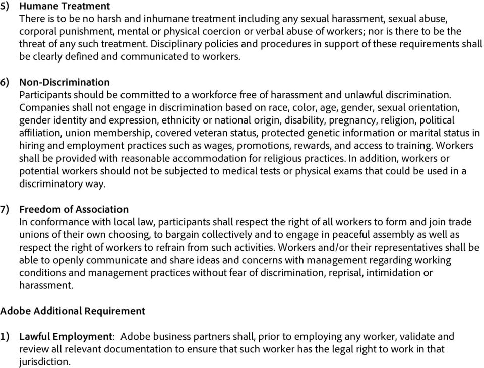 6) Non-Discrimination Participants should be committed to a workforce free of harassment and unlawful discrimination.