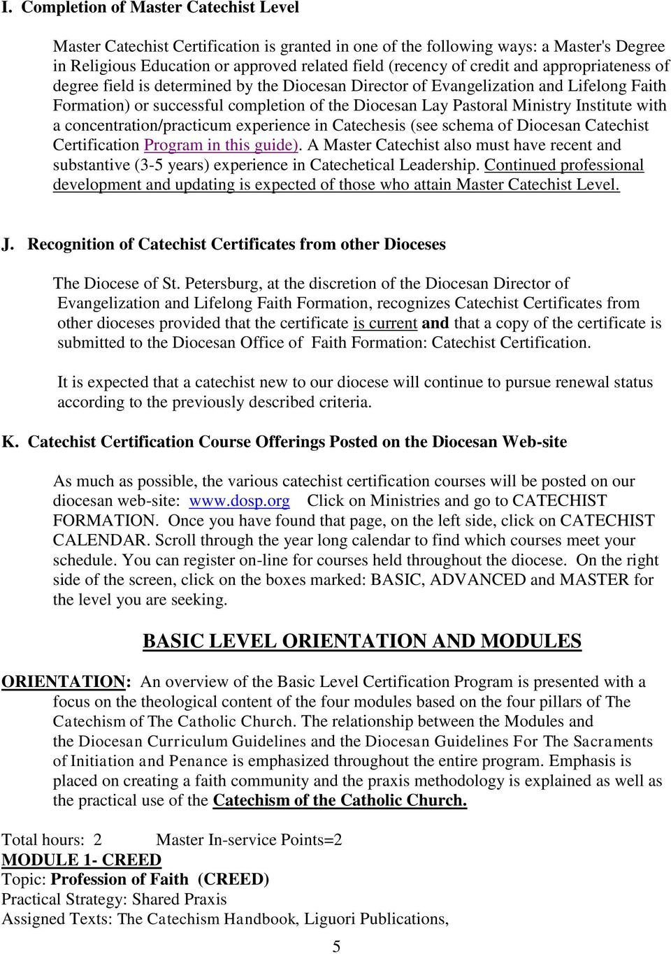 with a concentration/practicum experience in Catechesis (see schema of Diocesan Catechist Certification Program in this guide).