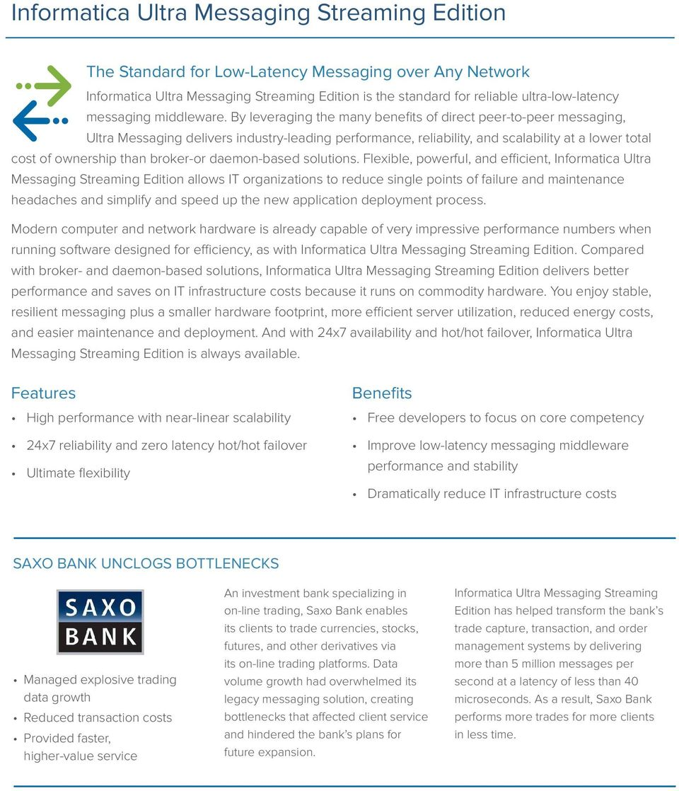 By leveraging the many benefits of direct peer-to-peer messaging, Ultra Messaging delivers industry-leading performance, reliability, and scalability at a lower total cost of ownership than broker-or
