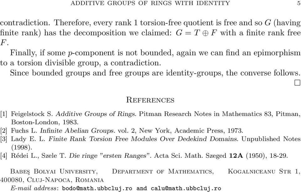 Finally, if some p-component is not bounded, again we can find an epimorphism to a torsion divisible group, a contradiction.